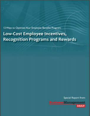 12 Ways to Optimize Your Employee Benefits Program:  Low-cost employee incentives, recognition programs and employee rewards