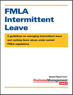 fmla intermittent leave 5 guidelines on managing intermittent leave and curbing leave abuse under the new fmla regulations