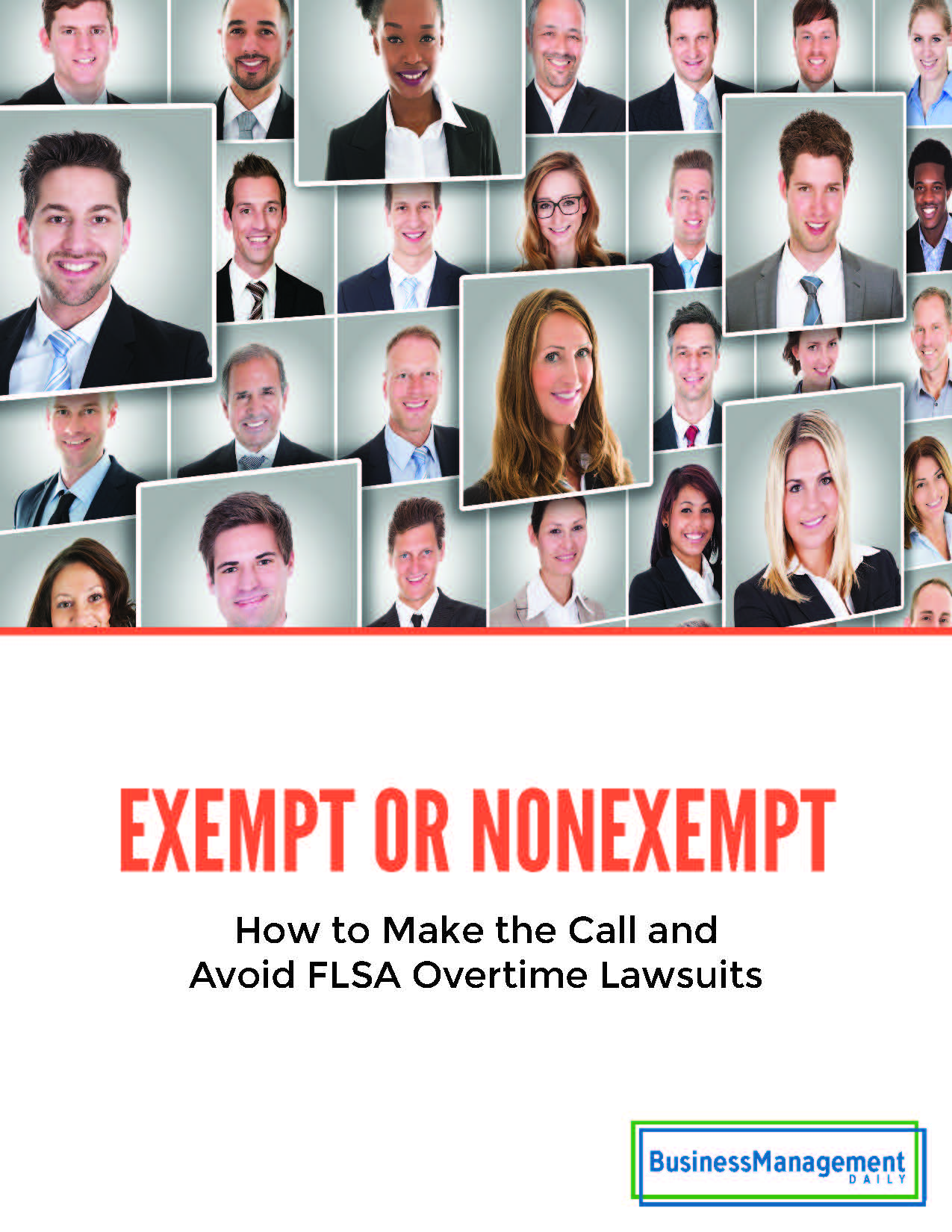 Exempt or Nonexempt? How to Make the Call and Avoid FLSA Overtime Lawsuits